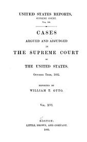 United States Reports, Supreme Court: Cases Argued and Adjudged in the Supreme Court of the United States, Volume 16; Volume 106