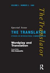 Wordplay and Translation: Special Issue of 'The Translator' 2/2 1996