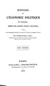 Histoire de l'économie politique en Europe, depuis les anciens jusqu'à nos jours: Volume1