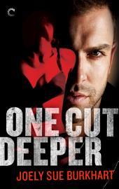 One Cut Deeper: A dark, edgy and gripping erotic romance