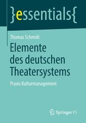 Elemente des deutschen Theatersystems: Praxis Kulturmanagement