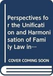 Perspectives For The Unification And Harmonisation Of Family Law In Europe Book PDF