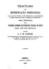 Tratado de metrificação portugueza para em pouco tempo: e ate sem mestre se aprenderem a fazer versos de todas as medidas e composições