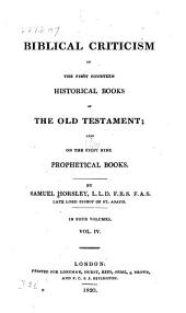 Biblical criticism on the first fourteen historical books of the Old Testament: also on the first nine prophetical books, Volume 4