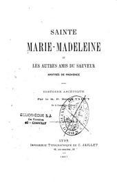 Ste Marie-Madeleine et les autres amis du sauveur, apôtres de Provence: histoire ascétique