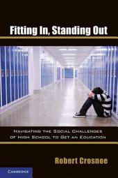 Fitting In, Standing Out: Navigating the Social Challenges of High School to Get an Education