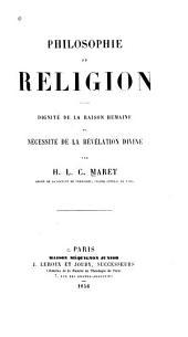 Philosophie et religion: dignité de la raison humaine et nécessité de la révélation divine
