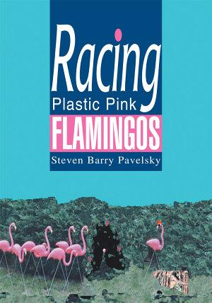 Racing Plastic Pink Flamingos