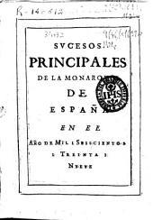 Sucesos principales de la monarquia de España en el año de mil i seiscientos i treinta i nueue