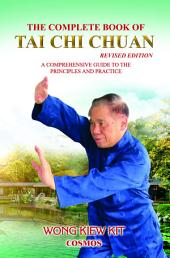 The Complete Book of Tai Chi Chuan: Revised Edition