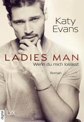 Ladies Man - Wenn du mich loslässt