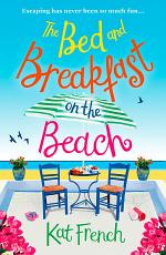 The Bed and Breakfast on the Beach: A feel-good, funny read about best friends and taking chances!