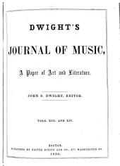 Dwight's Journal of Music: Volumes 13-14