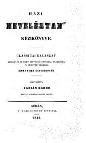 Házi neveléstan kézikönyve ... Magyaritva Fábián Gábor ... tagtól