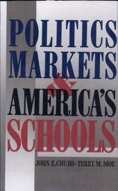 Politics, Markets, and America's Schools