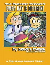 Every Day is Different: A Story About Time, Days of the Weeks, Months of the Year & the Seasons