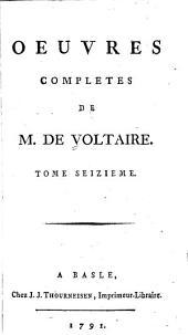 Oeuvres complètes de M. de Voltaire: Volume16