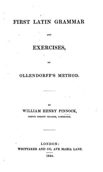 First Latin grammar and exercises in Ollendorff s method PDF