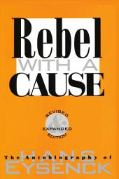 Repel With a Cause: The Autobiography of Hans Eysenck