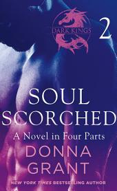 Soul Scorched: Part 2: A Dark King Novel in Four Parts