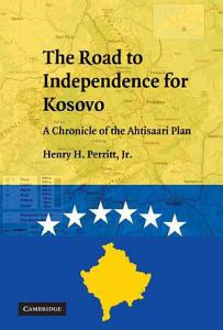 The Road to Independence for Kosovo PDF