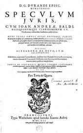 D. G. Durandi ... Speculum Juris, cum Ioan. Andreae, Baldi, ... visionibus hactenus addisolitis: nunc supra omnes alias editiones, variis, ... Additionibus & Quaestionibus illustratum, ...
