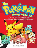 The Pokemon Drawing Book for Kids  Learn How to Draw Pokemons with the Easy and Fun Step By Step Guide PDF