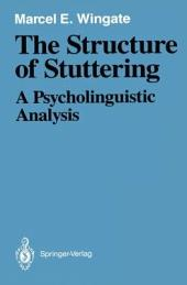 The Structure of Stuttering: A Psycholinguistic Analysis