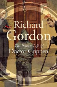 The Private Life Of Doctor Crippen PDF