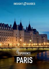 Insight Guides: Experience Paris: Edition 2