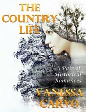 The Country Life: A Pair of Historical Romances