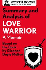 Summary and Analysis of Love Warrior: A Memoir