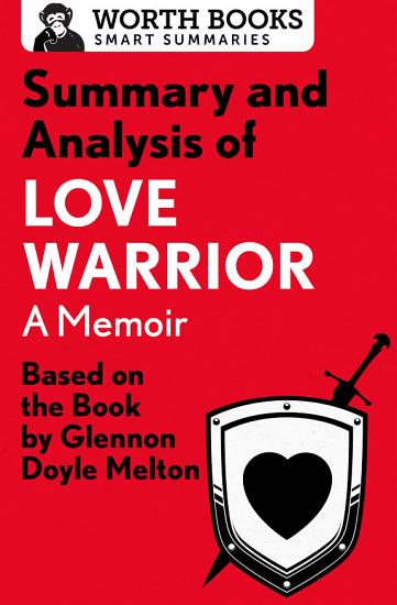 Summary and Analysis of Love Warrior  A Memoir PDF