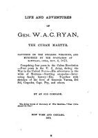 Life and Adventures of Gen  W A C  Ryan  the Cuban Martyr PDF