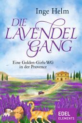 Die Lavendelgang: Eine Golden-Girls-WG in der Provence