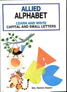 Allied Alphabet   Learn And Write Small And Capital Letters PDF