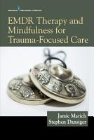 EMDR Therapy and Mindfulness for Trauma Focused Care PDF