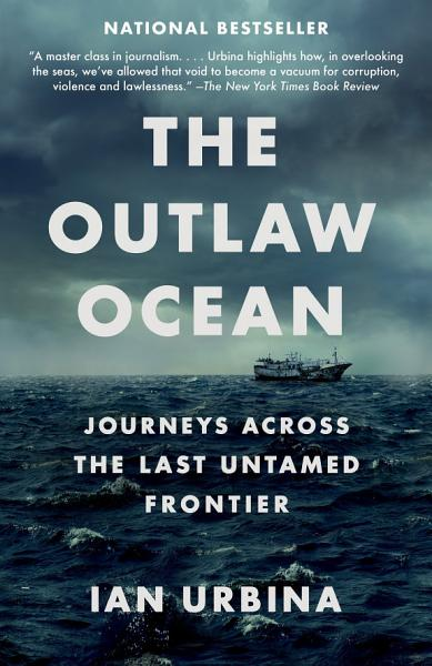 Download The Outlaw Ocean Book