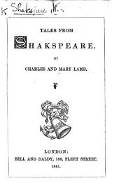 Tales from Shakspeare ... To which is added, the Life of Shakspear