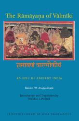 The R  m  ya   a of V  lm  ki  An Epic of Ancient India  Volume III PDF
