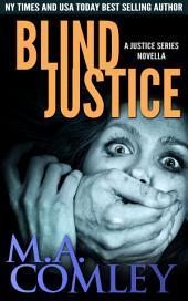 Blind Justice: A Justice series novella (prequel to Cruel Justice)