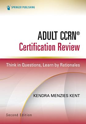 Adult CCRN   Certification Review  Second Edition
