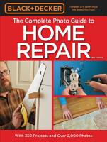 Black   Decker Complete Photo Guide to Home Repair   4th Edition PDF