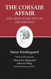 "Kierkegaard's Writings, XIII, Volume 13: The ""Corsair Affair"" and Articles Related to the Writings: The ""Corsair Affair"" and Articles Related to the Writings"