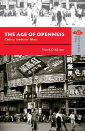 The Age of Openness: China before Mao