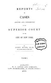 Reports of Cases Argued and Determined in the Superior Court of the City of New York: Volume 1