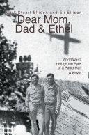 Dear Mom, Dad & Ethel