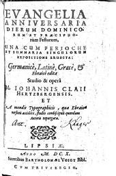 Evangelia Anniversaria Dierum Dominicorum Et Praecipuorum Festorum: Una Cum Perioche Et Summaria Singulorum Expositione Erudita