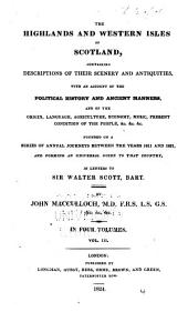 The Highlands and Western Isles of Scotland, Containing Descriptions of Their Scenery and Antiquities, with an Account of the Political History ...: Present Condition of the People, &c.... Founded on a Series of Annual Journeys Between the Years 1811 and 1821... in Letters to Sir Walter Scott, Bart, Volume 3