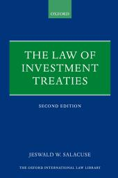 The Law of Investment Treaties: Edition 2